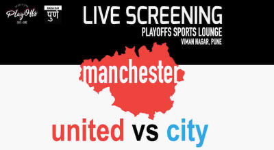 Live Screening - Manchester United vs Manchester City at Playoffs Sports Lounge Viman Nagar