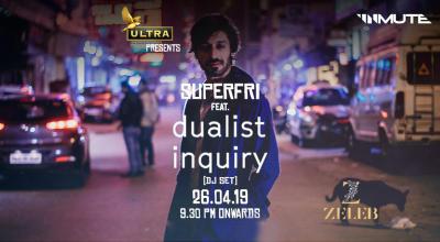 Super Fri feat. Dualist Inquiry (DJ Set)