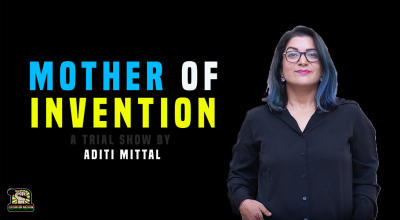 Mother of Invention – Standup by Aditi Mittal at Akshara Theatre