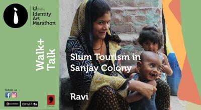 Slum Tourism in Sanjay Colony