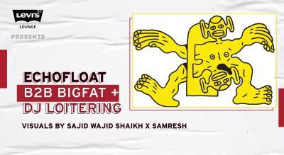 Levi's® Lounge presents Echofloat B2B BIGFAT + DJ Loitering