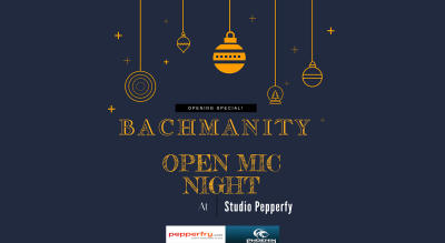 Bachmanity Open Mic