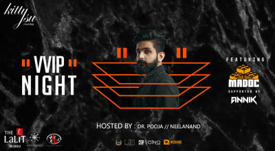 Kitty Su Mumbai Presents VVIP Night Ft. DJ MADOC