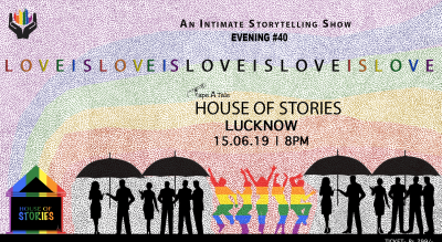 House Of Stories #LoveIsLove - Lucknow