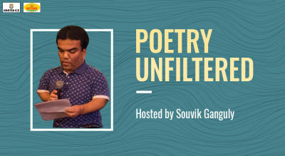 Poetry Unfiltered – Open Mic Hosted  Souvik Ganguly