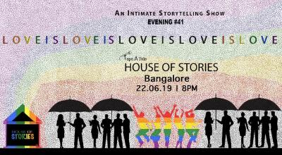 House Of Stories #LoveIsLove - Bangalore