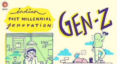 Introducing the Indian Post Millennial Generation: Gen Z