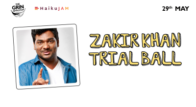 Grin Revolution: Trial Ball w/ Zakir Khan