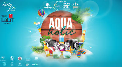 The LaLiT Mumbai Presents Aquaholic Pool Party