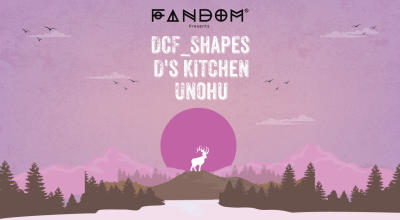 Fandom presents DCF_Shapes, D's Kitchen, And Unohu
