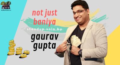 Not Just Baniya : A Stand Up Solo by Gaurav Gupta