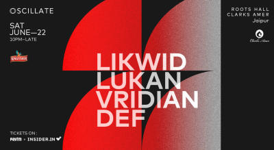 Oscillate w/  Likwid, Lukan, Vridian, Def | Roots Hall (A Former Parking Lot) | Clarks Amer | Jaipur