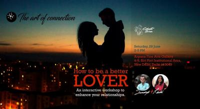 How To Be A Better Lover - The Art of Connection