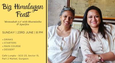 Big Himalayan Feast With Sharmistha & Aparajita