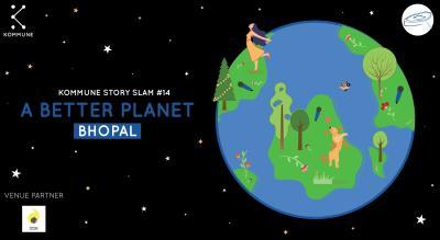 Kommune Presents : A Better Planet, Bhopal