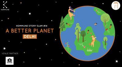 Kommune Presents : A Better Planet, Delhi