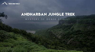 Andharban Jungle Trek | Trek and Trails