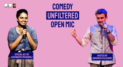 Comedy Unfiltered Open Mic ft. Abhishek Kulkarni  and Aishwarya Mohanraj