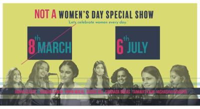 """Not a Women's Day Special Show"""