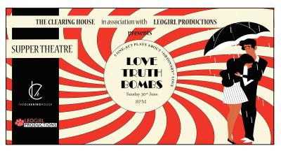 Supper Theatre: Love Truth Bombs