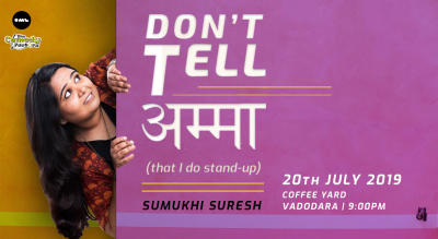 Don't Tell Amma-Stand-up by Sumukhi Suresh | Vadodara
