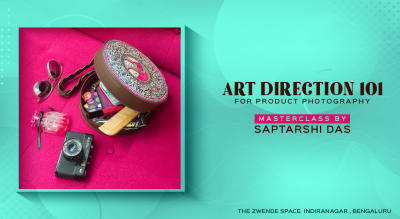 Art Direction for Product Photography Masterclass by Saptarshi Das