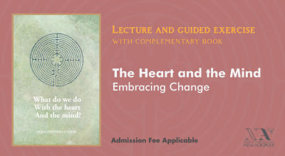 The Heart and the Mind Embracing Change | New Acropolis