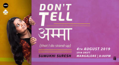 Don't Tell Amma-Stand-up by Sumukhi Suresh | Mangalore