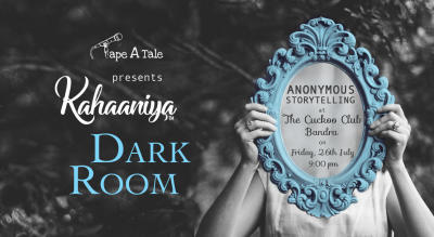 Kahaaniya - The Dark Room 2.0 - An Evening of Anonymous Stories