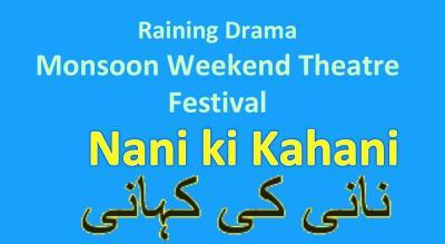 Nani Ki Kahani - Raining Drama Monsoon Weekend Theatre Festival