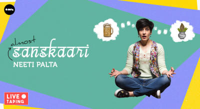 Almost Sanskaari - A Comedy Show by Neeti Palta (Amazon Special Live Taping)