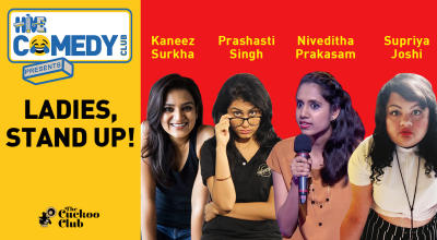 Ladies, Stand-Up! with Kaneez, Prashasti, Niveditha and Supriya hosted by Biswa Kalyan Rath