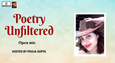 Poetry Unfiltered –Open Mic ft. Pooja  Gupta