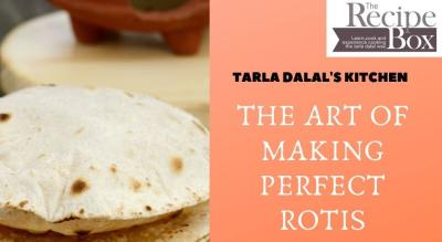 The Art Of Making Perfect Rotis