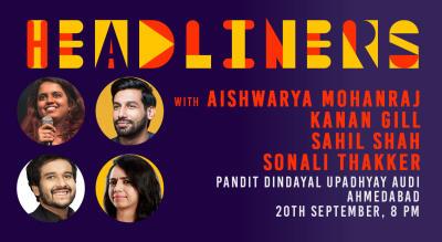 Headliners ft Aishwarya Mohanraj, Kanan Gill, Sahil Shah, Sonali Thakker