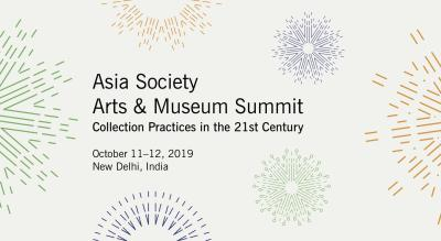Asia Society Arts & Museum Summit: Collection Practices in the 21st Century