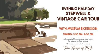 Evening Half Day Stepwell & Vintage Car Tour With Museum Extension
