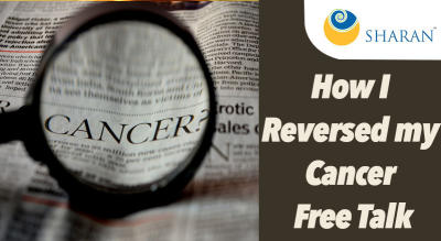How I Reversed my Cancer – Free Talk