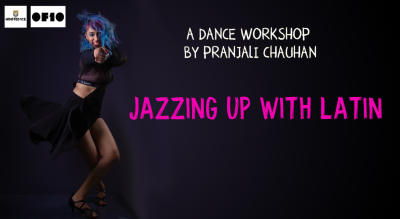Jazzing up with Latin – A Dance Workshop By  Pranjali Chauhan