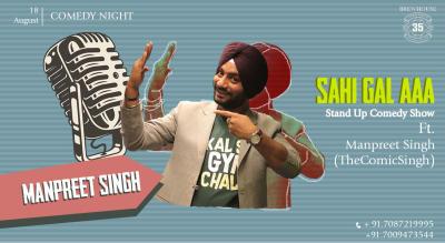 """Sahi Gal aa"" stand up comedy by Manpreet Singh"