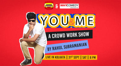 You And Me By Rahul Subramanian | Kolkata Comedy Festival