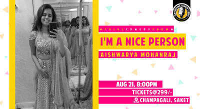 I'm A Nice Person- A trial show by Aishwarya Mohanraj