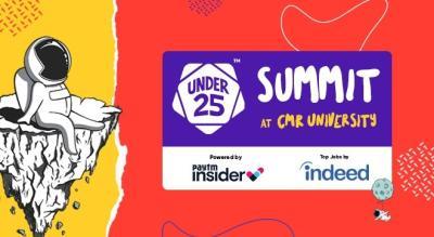 Under 25 Summit at CMR University   Bangalore