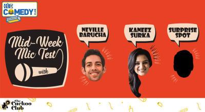 Mid-week Mic Test with Kaneez Surka, Neville Barucha plus surprise guests