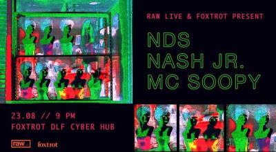 Foxtrot & Raw Live Present - NDS + Mc Soopy