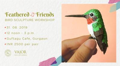 Feathered Friends :  Bird Sculpture Workshop by Vajor