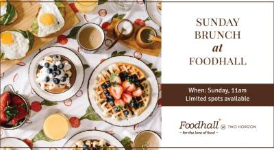 Sunday Brunch at Foodhall@Two Horizon
