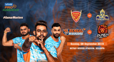 VIVO Pro Kabaddi 2019- Dabang Delhi K.C. vs Tamil Thalaivas and Bengal Warriors vs Puneri Paltan