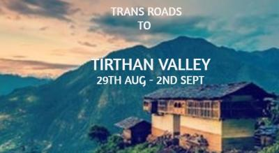 Weekend Trip to Tirthan valley from Delhi | TRANS ROADS