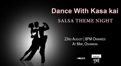 Dance With Kasa Kai - Salsa Theme Night At AT MRP Oshiwara